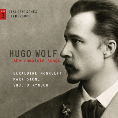 Hugo Wolf – the complete songs – vol.3: Italienisches Liederbuch