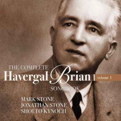 The complete Havergal Brian songbook – vol.1