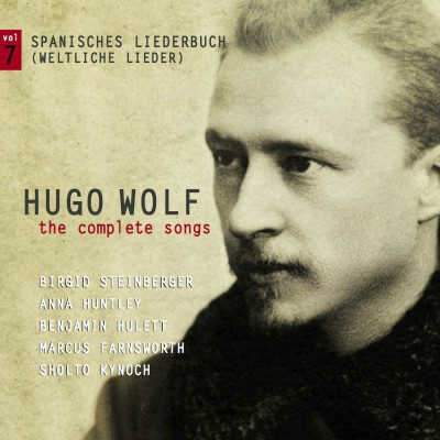 Hugo Wolf – the complete songs – vol.7: Spanisches Liederbuch – Weltliche Lieder