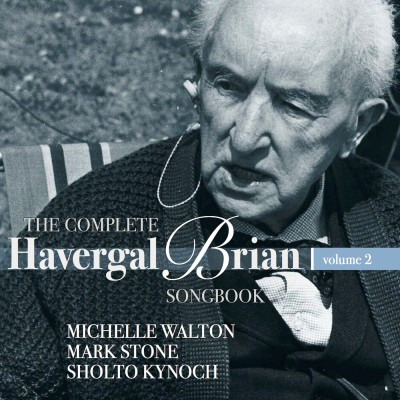 The complete Havergal Brian songbook – volume 2