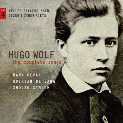 Hugo Wolf – the complete songs – vol.4: Keller, Fallersleben, Ibsen & other poets