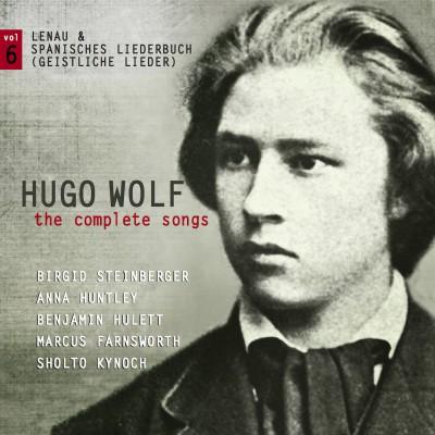 Hugo Wolf – the complete songs – vol.6: Lenau & Spanisches Liederbuch (Geistliche Lieder)